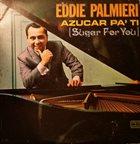 EDDIE PALMIERI Azúcar Pa' Ti album cover