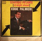 EDDIE PALMIERI Echando Pa'lante (Straight Ahead) album cover