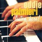 EDDIE PALMIERI Listen Here! album cover