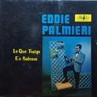 EDDIE PALMIERI Lo Que Traigo Es Sabroso album cover