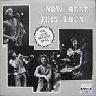 EDDIE PRÉVOST The Eddie Prevost Band : Now Here This Then ... album cover