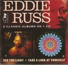 EDDIE RUSS See The Light / Take A Look At Yourself album cover