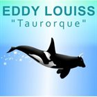 EDDY LOUISS Taurorque album cover