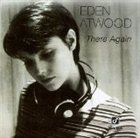 EDEN ATWOOD There Again album cover