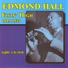 EDMOND HALL Flyin'High 1949-1959 album cover