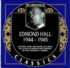 EDMOND HALL The Chronological Classics: Edmond Hall 1944-1945 album cover