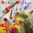 EDWARD VESALA Good Luck, Bad Luck (with UMO) album cover