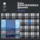 EERO KOIVISTOINEN Eero Koivistoinen Quartet : Illusion album cover