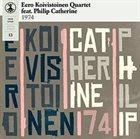 EERO KOIVISTOINEN Eero Koivistoinen Quartet feat. Philip Catherine : 1974 album cover