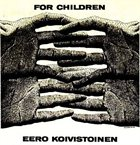 EERO KOIVISTOINEN For Children album cover