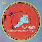 EERO KOIVISTOINEN Eero Koivistoinen Music Society : Wahoo! album cover
