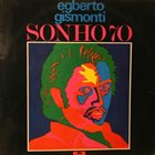 EGBERTO GISMONTI Sonho 70 album cover