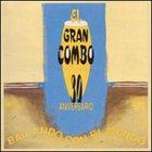EL GRAN COMBO DE PUERTO RICO 30 Aniversario: Bailando Con El Mundo album cover