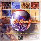 EL GRAN COMBO DE PUERTO RICO 35 Years Around the World album cover