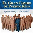 EL GRAN COMBO DE PUERTO RICO Aquí estamos y... ¡De Verdad! album cover