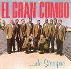EL GRAN COMBO DE PUERTO RICO El Gran Combo ...de siempre album cover