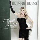 ELIANE ELIAS I Thought About You: A Tribute to Chet Baker album cover