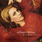 ELIANE ELIAS Kissed by Nature album cover