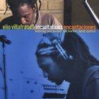 ELIO VILLAFRANCA Incantations/Encantaciones album cover
