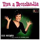 ELIS REGINA Viva a Brotolândia (aka 1961 Nasce Uma Estrela - 1º LP De Elis Regina) album cover