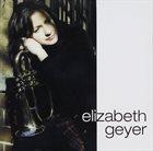 ELIZABETH GEYER Elizabeth Geyer album cover