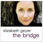 ELIZABETH GEYER The Bridge album cover