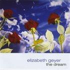 ELIZABETH GEYER The Dream album cover