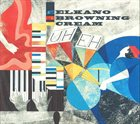 ELKANO BROWNING CREAM Uh Eh album cover