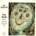 ELLA FITZGERALD Clap Hands, Here Comes Charlie! album cover