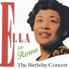 ELLA FITZGERALD Ella in Rome: The Birthday Concert album cover