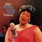 ELLA FITZGERALD Ella Swings Gently With Nelson album cover