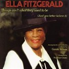 ELLA FITZGERALD Ella / Things Ain't What They Used to Be (and You Better Believe It) album cover