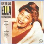 ELLA FITZGERALD For the Love of Ella Fitzgerald album cover