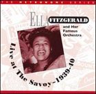 ELLA FITZGERALD Live at the Savoy ~ 1939-40 album cover