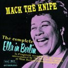 ELLA FITZGERALD Mack the Knife: The Complete Ella in Berlin album cover