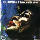 ELLA FITZGERALD These Are the Blues album cover