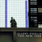 ELLERY ESKELIN Trio New York album cover