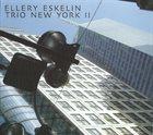 ELLERY ESKELIN Trio New York II album cover