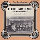 ELLIOT LAWRENCE The Uncollected Elliot Lawrence And His Orchestra 1946 album cover