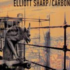 ELLIOTT SHARP Elliott Sharp / Carbon : Amusia album cover