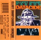 ELLIOTT SHARP Elliott Sharp / Carbon : Datacide album cover