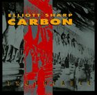ELLIOTT SHARP Elliott Sharp / Carbon : Truthtable album cover