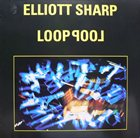 ELLIOTT SHARP Looppool album cover