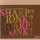 ELLIOTT SHARP Sharp? Monk? Sharp! Monk! album cover