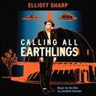 ELLIOTT SHARP Calling All Earthlings album cover