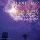 ELLIOTT SHARP Elliott Sharp Carbon : Transmigration at the Solar Max album cover