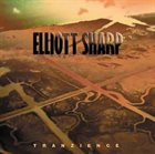 ELLIOTT SHARP Tranzience album cover