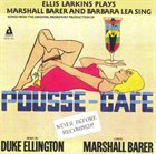 ELLIS LARKINS Ellis Larkins Plays, Marshall Barer & Barbara Lea Sing : Pousse-Café album cover