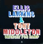 ELLIS LARKINS Ellis Larkins & Tony Middleton : Swingin' For Hamp album cover