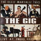 ELLIS MARSALIS Ellis Marsalis Trio : The Gig / Live At Snug Harbor album cover